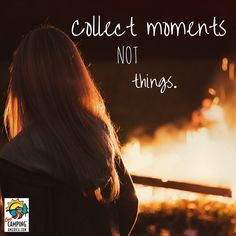 Collect moments, not things. #gocampingamerica