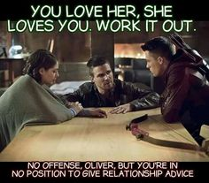 Roy is right, but I want them together anyway, and Olicity needs to be a thing for real at least at the end of this season