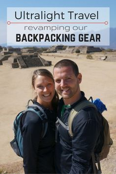 Ultralight Travel- Revamping Our Backpacking Gear