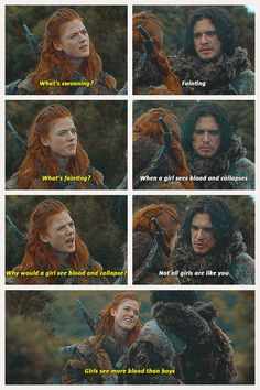 Ygritte from Game of Thrones knows what's up. Jon Snow (with most men) knows nothing.