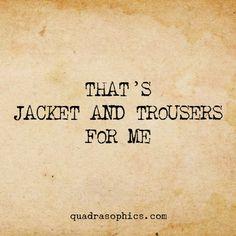 Das ist mir Jacke wie Hose
