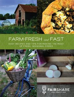 Farm-Fresh and Fast: Easy Recipes and Tips for Making the Most of Fresh, Seasonal Foods by FairShare CSA Coalition http://www.amazon.com/dp/0615727824/ref=cm_sw_r_pi_dp_zOStvb0JDBC32