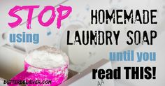 READ THIS Before Making Homemade Laundry Soap. Homemade laundry detergent…