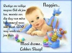 Good Night Messages, Good Night Wishes, Good Morning Wednesday, Goeie Nag, Afrikaans Quotes, Sleep Tight, Poems, Children, Sweet Dreams