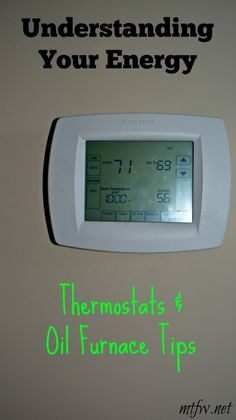 Understanding Your Energy: Thermostats & Oil Furnaces - More Than Four Walls