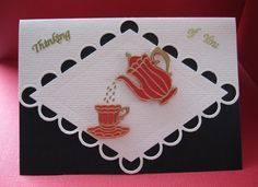 Handmade Card Thinking of You with a teapot and tea cup on it