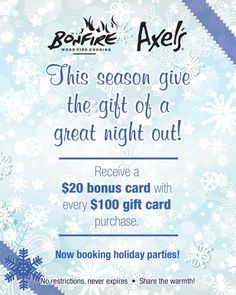This season, give the gift of a great night out! Receive a $20 bonus card with ever $100 gift card purchase at Bonfire Wood Fire Cooking