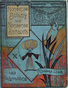Edward Lear. Nonsense botany and nonsense alphabets