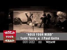 HOLD YOUR HEAD - Todd Terry & J Paul Getto @Todd Terry @jpaulgetto @inhouserecords