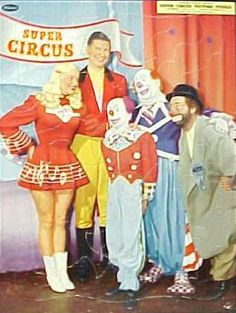 Any one else watch Super Circus on TV as a kid? Mary Hartline was the 'ring-lesder' - she was waaay sexy for that early in TV days with her super short skirts and sexy Jayne Mansfield voice - it ran from 1949-1956 on Sat late afternoon on ABC.