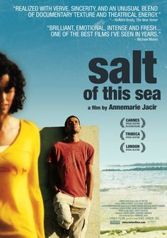 """Salt of This Sea (""""Milh Hadha al-Bahr"""") -- Soraya, a Brooklyn-born woman, travels to Palestine to retrieve her grandfathers savings, frozen in a Jaffa bank account after his 1948 exile.  ~Five Stars~"""