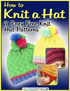 How To Knit A Hat: 7 Cozy Free Knit Hat Patterns E-Book - Free Knitted Patterns - (allfreeknitting)