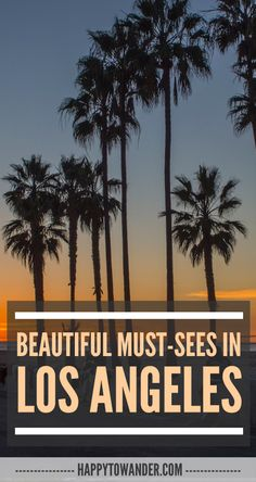 Gorgeous must-sees for your next trip to Los Angeles! — Happy to Wander #LA #LosAngeles #Travel