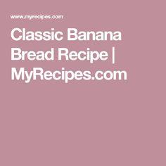 Classic Banana Bread Recipe | MyRecipes.com