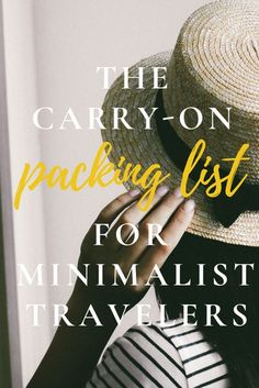The Minimalist Traveler's Packing Checklist - Lightweight packing tips and tricks for minimalists. How to pack only the essentials in carry-on luggage.