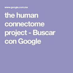 the human connectome project - Buscar con Google