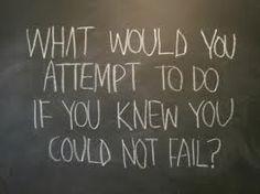 Che cosa faresti se sapessi di non poter fallire?   Robert Schuller