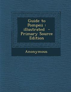 Guide to Pompeii: Illustrated eBook