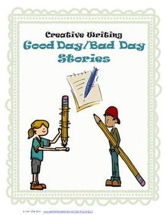 Creative Writing Activity: Students write either about a Good or Bad day. Based off of Alexander's Terrible Day! Fun writing project for students! $