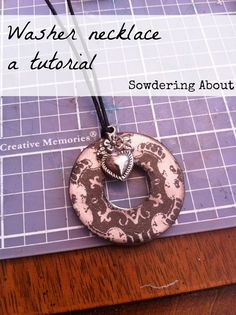 Sowdering About: Washer necklaces: A tutorial