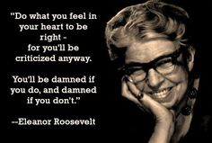 Eleanor Roosevelt - Best quotes about Eleanor Roosevelt. Saying Images shares with you the most inspirational Eleanor Roosevelt quotes Great Quotes, Quotes To Live By, Me Quotes, Inspirational Quotes, Humor Quotes, Uplifting Quotes, Meaningful Quotes, Quotable Quotes, Famous Quotes