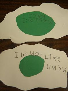 """""""I do not like....""""  green eggs"""
