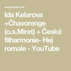 Ida Kelarova +Čhavorenge (o.s.Miret) + Česká filharmonie- Hej romale - YouTube