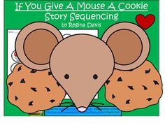 FREEBIE: If You Give A Mouse Cookie Story Sequencing http://fairytalesandfictionby2.blogspot.com/