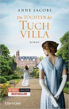 Die Töchter der Tuchvilla: Roman Die Tuchvilla-Saga, Band 2: Amazon.de: Anne Jacobs: Bücher