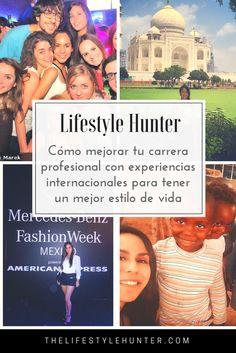 En www.thelifestylehunter.com encontrarás cómo mejorar tu carrera profesional con experiencias internacionales para tener un mejor estilo de vida