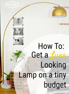 How to get a luxe looking lamp on a tiny budget