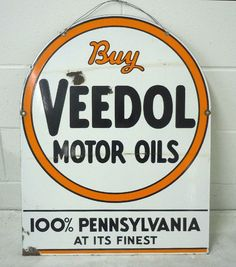 "Veedol Motor Oils Antique Porcelain Sign (Old Vintage Oil Advertising Sign, ""100% Pennsylvania At Its Finest"")"