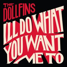 The Dollfins: I'll Do What You Want Me To by Ian Jepson, via Behance