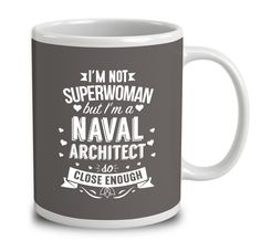 I'm Not Superwoman But I'm A Naval Architect