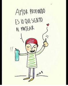 Love Mate, Yerba Mate, Good Vibes, Positivity, Mood, Humor, Sayings, My Love, Quotes