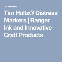 Tim Holtz® Distress Markers | Ranger Ink and Innovative Craft Products