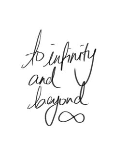 Infinity Quotes Enchanting To Infinity And Beyond  Quotes And Images  Talk To Me  Pinterest .