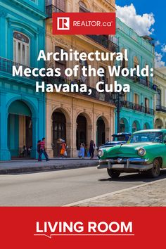 It's hard to capture the full picture of Havana, Cuba's unique architectural personality, but these eight buildings showcased on #REALTORdotca Living Room scratch the surface.  #architecture #globalarchitecture #cuba #Havana