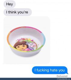 """I think you're a Dora bowl"".""I think you're adorable"". Dora Memes, Funny Memes, Hilarious, Dora Funny, Funny Pranks, Funny Fails, Dankest Memes, Funny Quotes, Funny Text Messages"