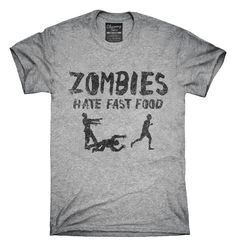 You can order this Zombies Hate Fast Food Funny Zombie t-shirt design on several different sizes, colors, and styles of shirts including short sleeve shirts, hoodies, and tank tops.  Each shirt is digitally printed when ordered, and shipped from Northern California.