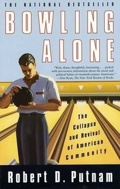 Bowling Alone by Robert Putnam.