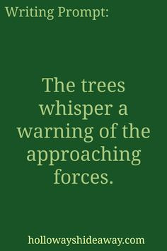Fantasy Writing Prompts-Mar2017-The trees whisper a warning of the approaching forces.
