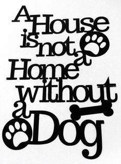 A House is not a home without a dog, papercutting template.