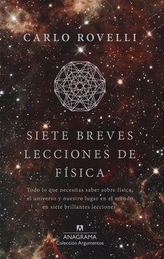 Siete breves lecciones de física / Carlo Rovelli. Anagrama, 2016