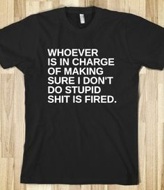Stupid Shit T-Shirt from