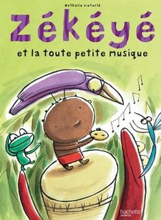 Buy Zékéyé et la toute petite musique by Nathalie Dieterlé and Read this Book on Kobo's Free Apps. Discover Kobo's Vast Collection of Ebooks and Audiobooks Today - Over 4 Million Titles! Petite Section, Afrique Art, Music Ed, Teaching French, Book Lists, Continents, Congo, Martial, Free Apps