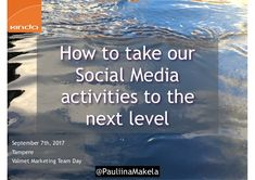 @pauliinamakela How to take our Social Media activities to the next level -Workshop September 7th, 2017 Tampere Valmet Marketing Team Day Trainer: Pauliina Mäkelä, Kinda Oy. Twitter Polls, Linkedin Page, Live Tweet, Digital Footprint, Social Media Channels, Instagram 4, Community Manager, The Next, Quotations