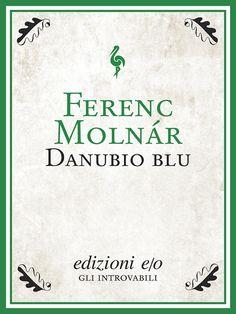 """""""Danubio blu"""" di Ferenc Molnár edito da edizioni e/o"""