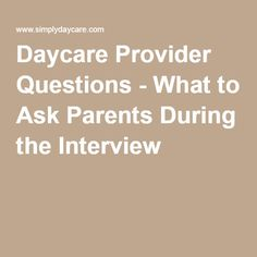Daycare Provider Questions - What to Ask Parents During the Interview