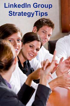 LinkedIn Group Strategy Tips
